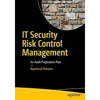 IT Security Risk Control Management - An Audit Preparation Plan by Ray