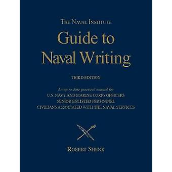 The Naval Institute Guide to Naval Writing (3rd Revised edition) by R