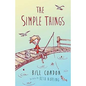 The Simple Things by Bill Condon - 9781743363157 Book