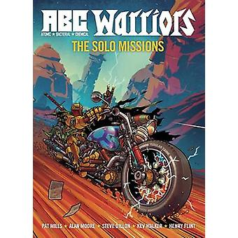A.B.C. Warriors - Solo Missions by Pat Mills - Alan Moore - Steve Dill