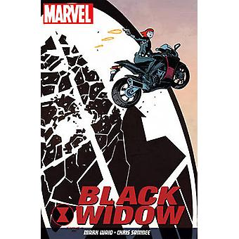 Black Widow - S.H.I.E.L.D.'s Most Wanted - Volume 1 by Mark Waid - Chri