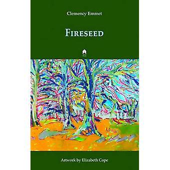 Fireseed by Clemency Emmet - Elizabeth Cope - 9781851321070 Book
