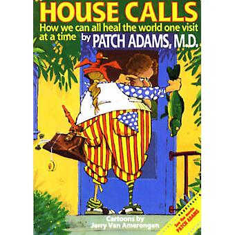 House Call - A Doctor's Journey from the Delivery Room to Congress- an