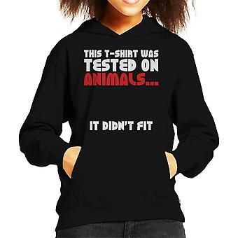 This T Shirt Was Tested On Animals It Didnt Fit Kid's Hooded Sweatshirt