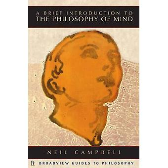 A Brief Introduction to the Philosophy of Mind by Neil Campbell - 978
