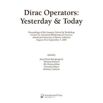Dirac Operators - Yesterday and Today (2010 re-issue) Book