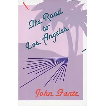 The Road to Los Angeles by John Fante - 9780876856499 Book