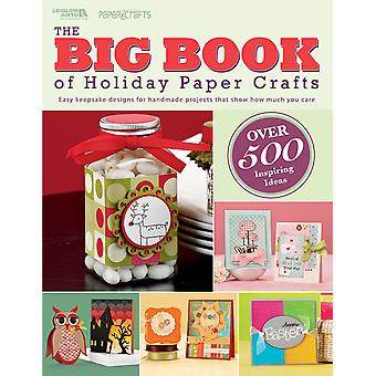Big Book Of Holiday Paper Crafts Leisure Arts Leisure Arts La 5558 La 5558