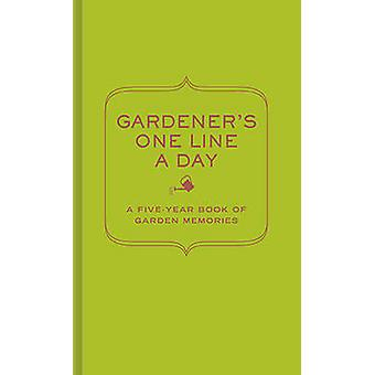 Gardeners One Line a Day by Chronicle Books