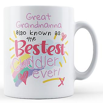 Great Grandnanna Also Known As The Bestest Cuddler Ever! - Printed Mug