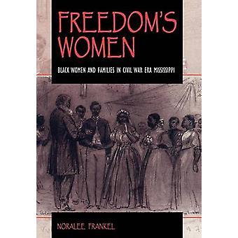 A liberdade é mulheres - mulheres negras e famílias em Guerra Civil Era Mississipe