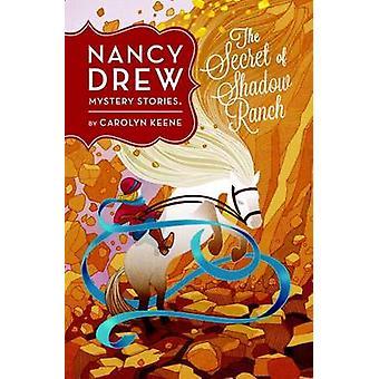 Hemligheten med Shadow Ranch - 5 av Carolyn Keene - 9780448489056 bok