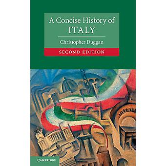A Concise History of Italy (2nd Revised edition) by Christopher Dugga