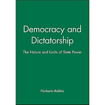 Democracy and Dictatorship - The Nature and Limits of State Power by N