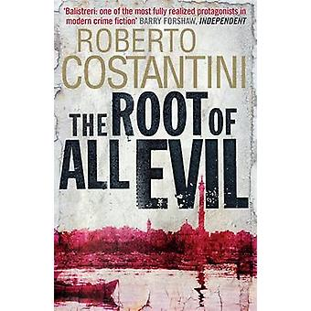 The Root of All Evil by Roberto Costantini - N. S. Thompson - 9780857