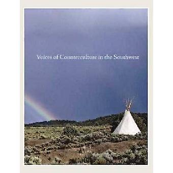 Voices of Counterculture in the Southwest by Jack Loeffler - 97808901