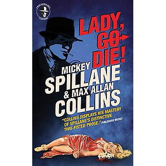 Mike Hammer - Lady - Go Die! by Mickey Spillane - Max Allan Collins -