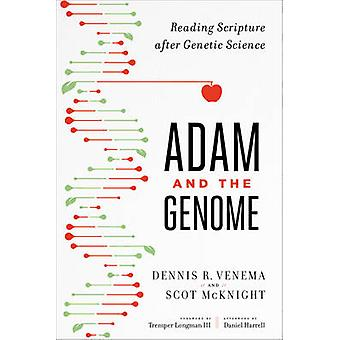 Adam and the Genome - Reading Scripture After Genetic Science by Scot