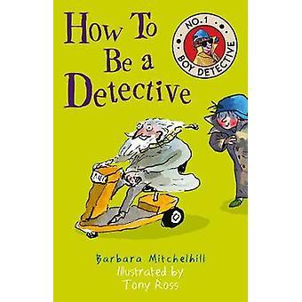 Hur kan man vara en detektiv (nr 1 pojke detektiv) av hur man vara en detektiv