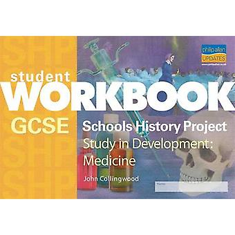 GCSE SHP Study in Development - Medicine Student Workbook by John Coll