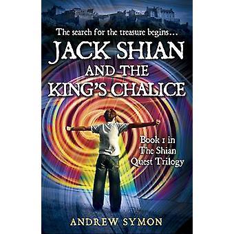 Jack Shian et le calice du roi par Andrew Symon - livre 9781845025533