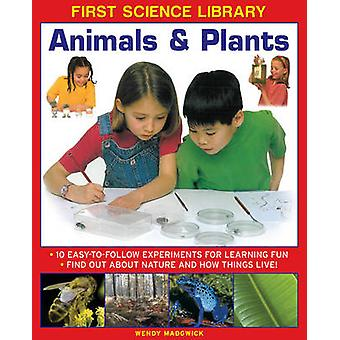 First Science Library - Animals & Plants - 10 Easy-to-follow Experiment