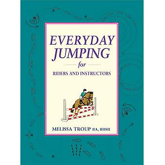 Everday Jumping - A Handbook for Riders and Instructors by Melissa Tro