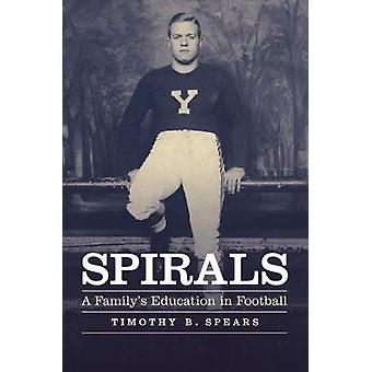 Spirals - A Family's Education in Football by Spirals - A Family's Educ