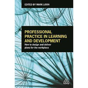Professional Practice in Learning and Development - How to Design and