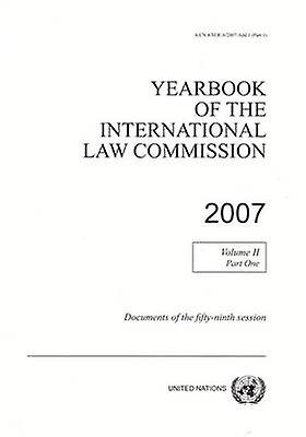 Yearbook of the International Law Commission 2007 - Volume 2 - Part 1