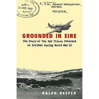 A terra in Eire - la storia di due alette di filatoio RAF internato in Irlanda Dur