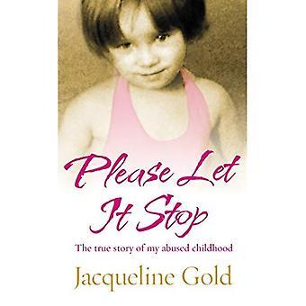 Bitte lassen Sie es halt: Die wahre Geschichte einer missbrauchten Kindheit