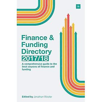 The Finance and Funding Directory 2017/18: A Comprehensive Guide to the Best Sources of Finance and Funding