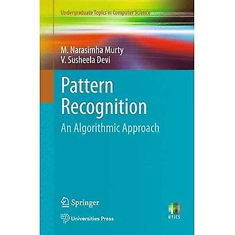 Pattern Recognition: An Algorithmic Approach (Undergraduate Topics in Computer Science)