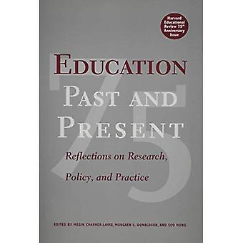 Education Past And Present Reflections On Research, Policy, And Practice