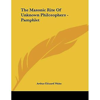 The Masonic Rite of Unknown Philosophers