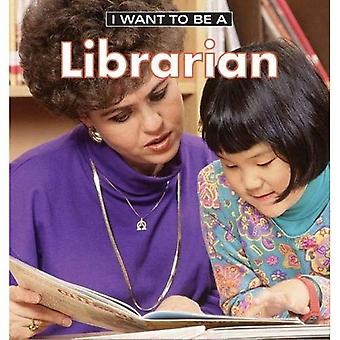 I Want to be a Librarian (I want to be...)
