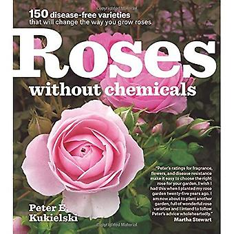 Roses Without Chemicals: 150 Disease-Free Varieties