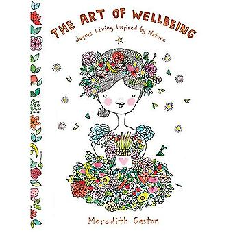 The Art of Wellbeing: Joyous living inspired by nature (Hardback)