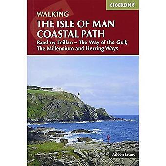Isle of Man Coastal Path: Raad Ny Foillan - The Way� of the Gull; The Millennium and Herring Ways