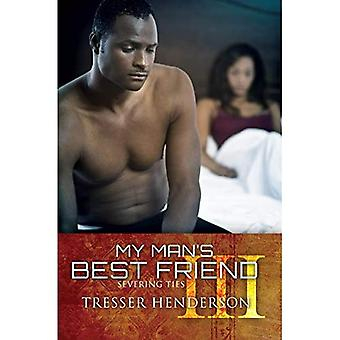 My Man's Best Friend III : Severing Ties: 3 (Urban Renaissance)