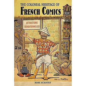The Colonial Heritage of French Comics (Contemporary French and Francophone Cultures)