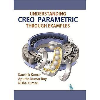 Understanding CREO Parametric Through Examples
