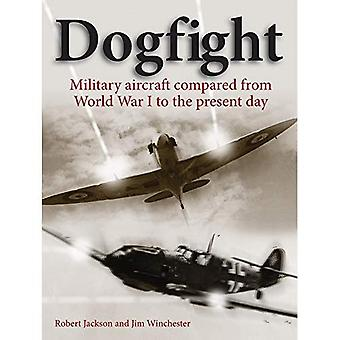 Dogfight: Military aircraft compared from World War I to the present day