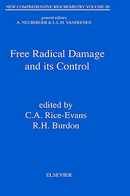 Free Radical Damage and Its Control by RiceEvans & C. a.