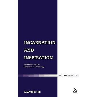 Menschwerdung und Inspiration John Owen und die Kohärenz der Christologie von & Alan Spence