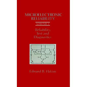 Microelectronic Reliability Vol. I Test and Diagnostics by Hakim & Edward B.