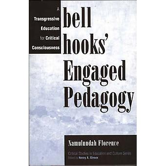 Bell Hooks Engaged Pedagogy A Transgressive Education for Critical Consciousness by Florence & Namulundah