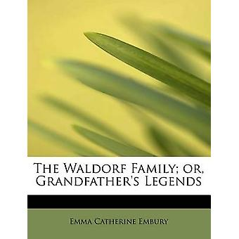 The Waldorf Family or Grandfathers Legends by Embury & Emma Catherine