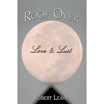 Dak Over liefde Lust door Leahy & Robert